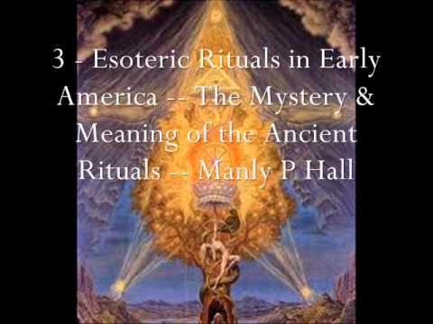 Manly P. Hall - The Mystery & Meaning of the Ancient Rituals FULL
