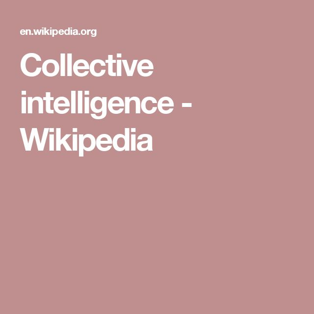 Collective intelligence - Wikipedia