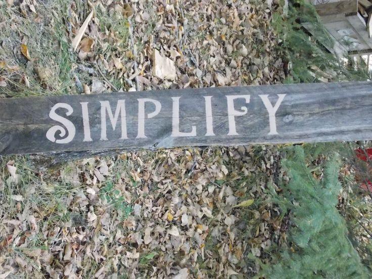 """Simplify""Reclaimed barnboard sign"