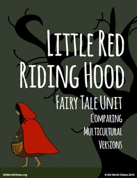 Little Red Riding Hood Fairy Tale Unit ~ Comparing Multicultural versions (from Ghana, China, and Cajun Louisiana). Compare and contrast chart, beginning, middle, and end reading activities, discussion and comprehension questions, venn diagram, and writing prompts.