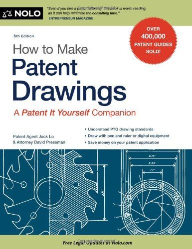 How to Make Patent Drawings: A Patent It Yourself Companion/Jack Lo Patent Agent   Patent Agent Patent Agent Patent Agent Patent Agent Patent A, David Pressman Attorney