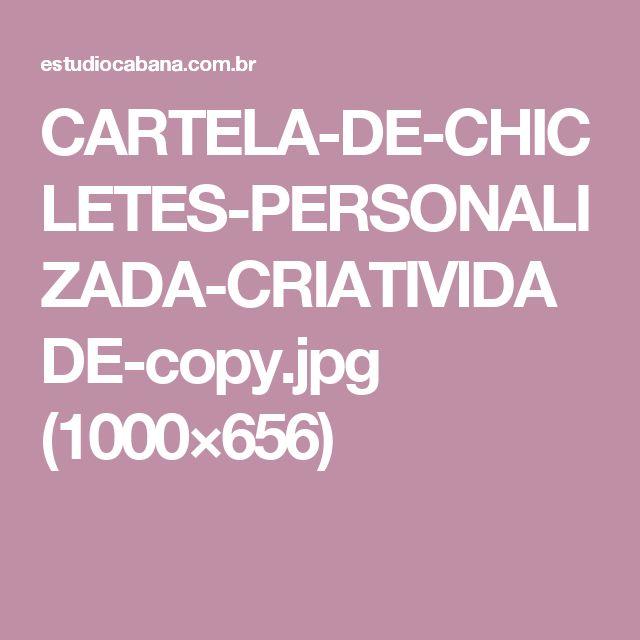 CARTELA-DE-CHICLETES-PERSONALIZADA-CRIATIVIDADE-copy.jpg (1000×656)