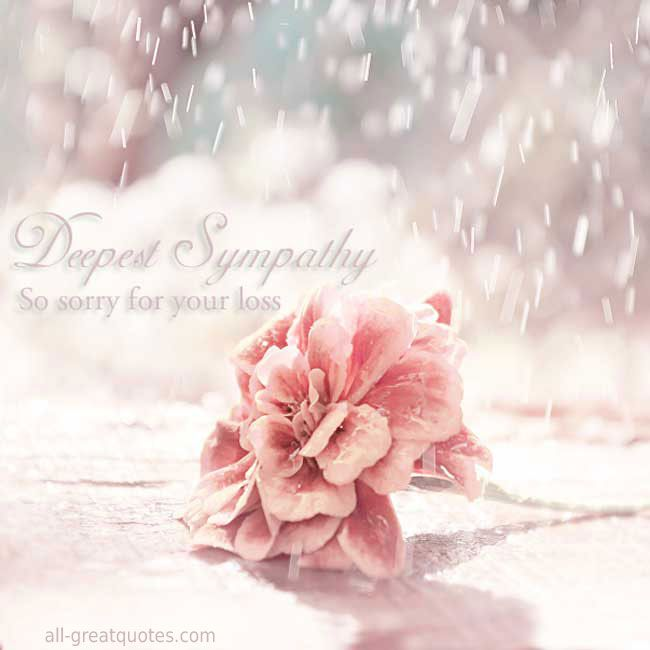 Deepest Sympathy – So Sorry For Your Loss