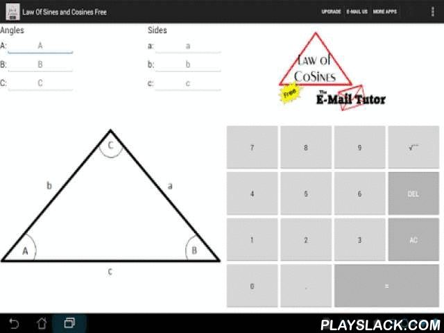 Law Of Sines And Cosines Free  Android App - playslack.com , Input a combination of three sides or angles, and Law of Sines and Cosines Free solves for the rest, using either Law of Sines or Law of Cosines. The app shows work step-by-step, perfect for homework or tests. For the ambiguous case, SSA, it shows the number of triangles and the angle and side measures. For the complete detailed solution, check out the full app, Law of Sines and Cosines. All computations are performed internally…