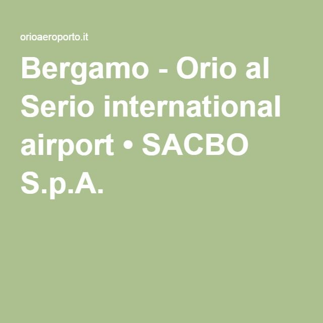 Bergamo - Orio al Serio international airport • SACBO S.p.A.