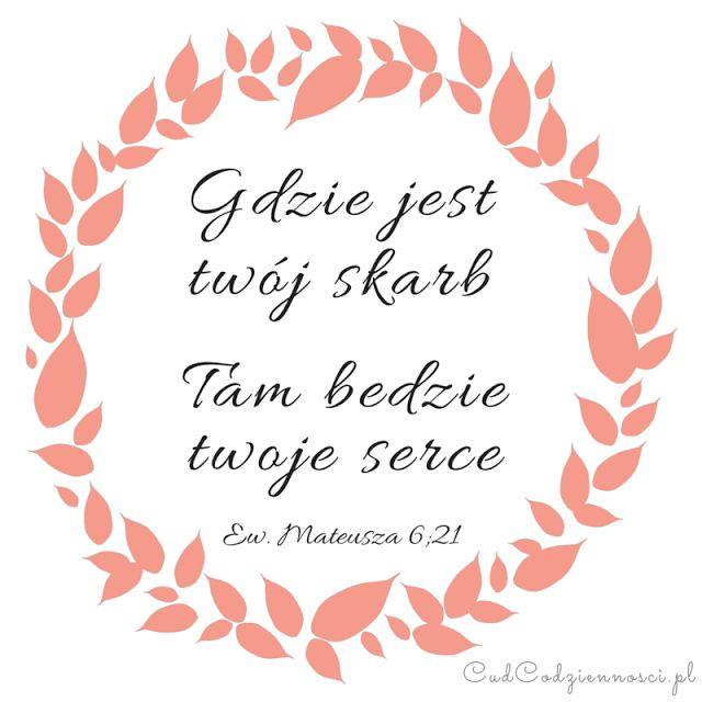 Gdzie jest twój skarb, tam będzie twoje serce Ewangelia Mateusza 6;21 Werset biblijny Cytat z Biblii