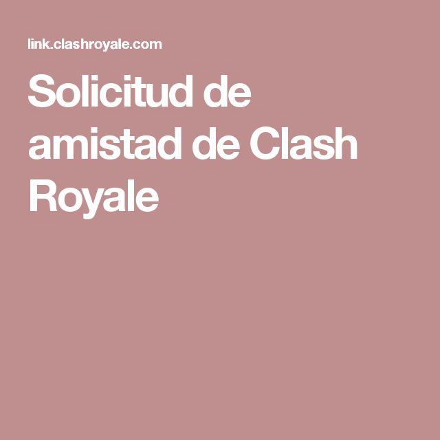 Solicitud de amistad de Clash Royale