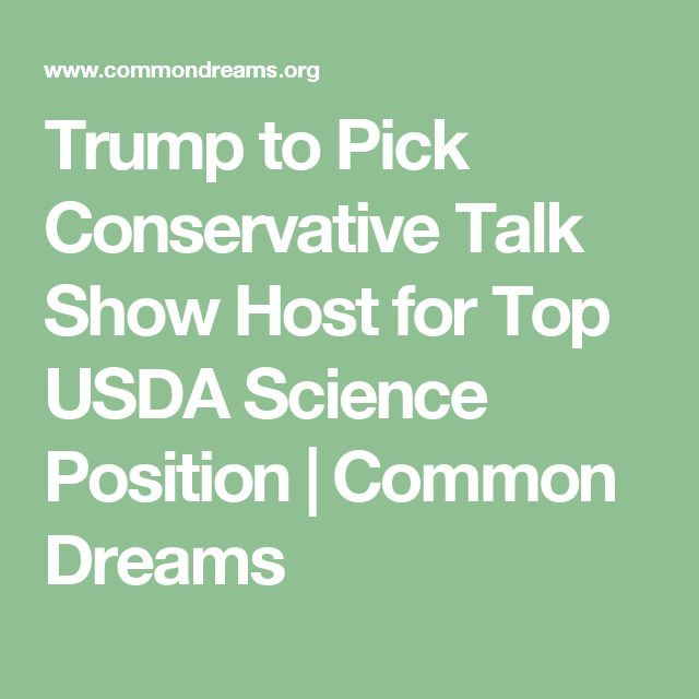 Trump to Pick Conservative Talk Show Host for Top USDA Science Position | Common Dreams