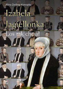 Izabela Jagiellonka. Los tak chciał - Książki