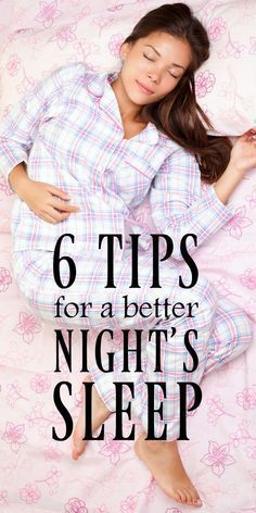 6 Tips for a Better Night's Sleep   Easy ways to make falling asleep easier and wake up refreshed. Includes ideas for when to exercise, how to adjust your body clock and more. #Sponsored
