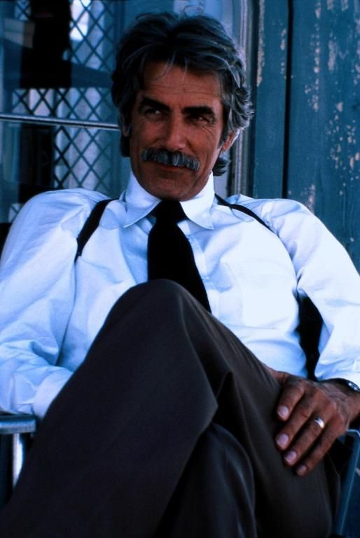 Sam Elliott - that twinkle in his eyes...the tasche...and, the ...