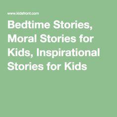 Bedtime Stories, Moral Stories for Kids, Inspirational Stories for Kids