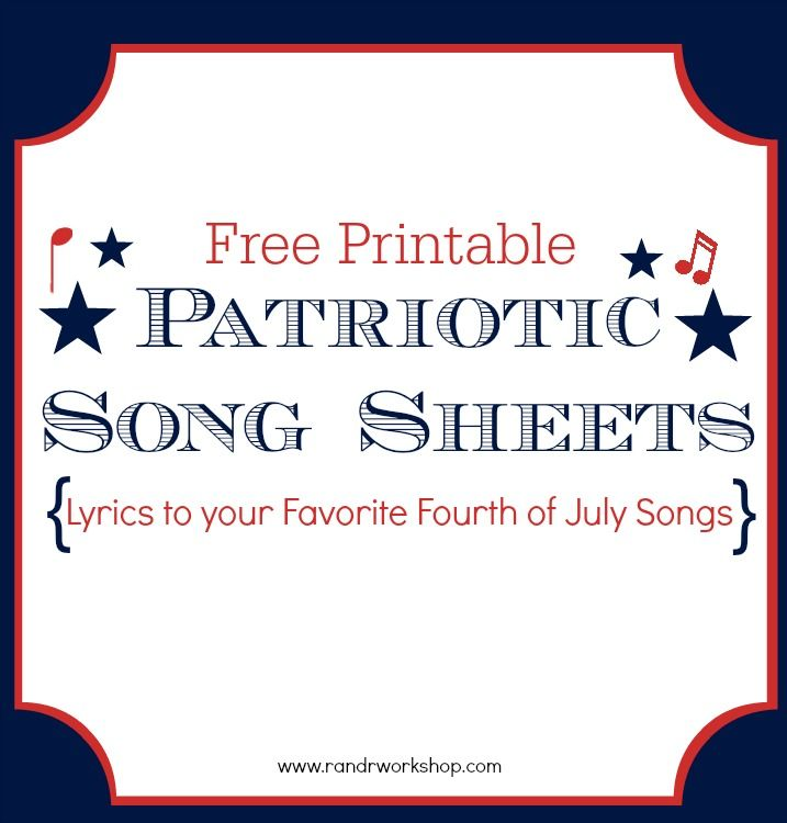 Free Printable Patriotic Song Sheets- Lyrics to your favorite 4th of July Songs!! Download and Print them out for parties, family gatherings and more!