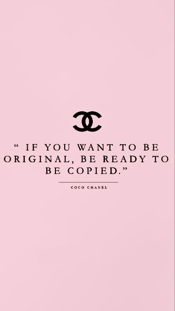 """""""If you want to be original, be ready to be copied"""""""
