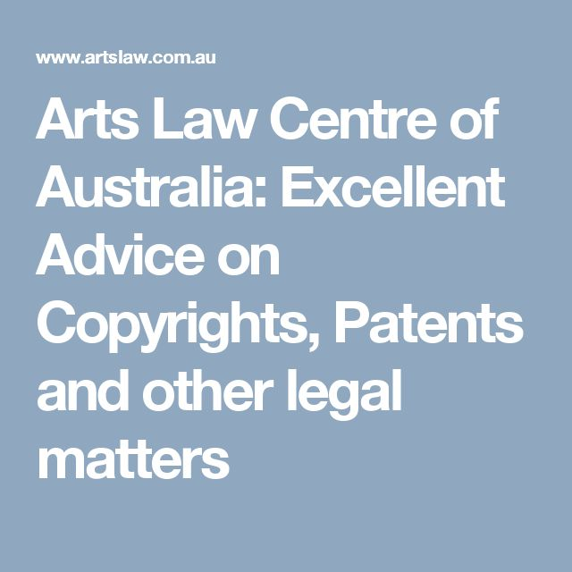 Arts Law Centre of Australia: Excellent Advice on Copyrights, Patents and other legal matters