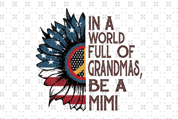 Download in-a-world-full-of-grandmas-be-a-mimi-svg-files-for ...