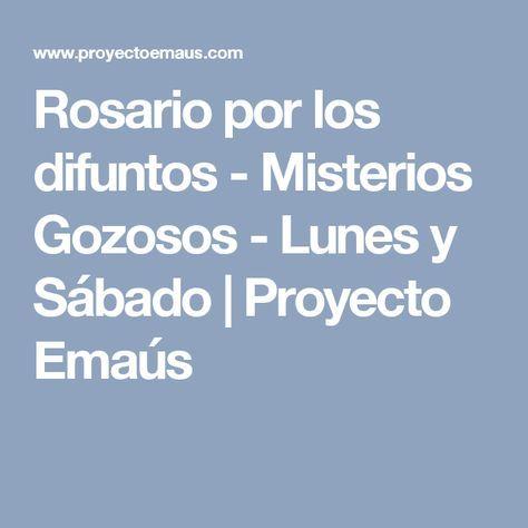 Rosario por los difuntos - Misterios Gozosos - Lunes y Sábado | Proyecto Emaús