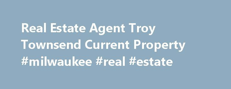 Real Estate Agent Troy Townsend Current Property #milwaukee #real #estate http://realestate.remmont.com/real-estate-agent-troy-townsend-current-property-milwaukee-real-estate/  #real estate townsville # Troy Townsend Sales – Salesperson Troy Townsend is a third generation Townsville resident and has been involved in sales since 2005. He joins the Ray White...The post Real Estate Agent Troy Townsend Current Property #milwaukee #real #estate appeared first on Real Estate.