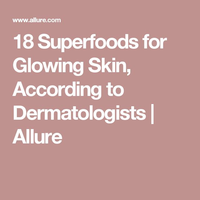 18 Superfoods for Glowing Skin, According to Dermatologists | Allure