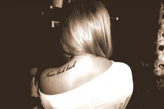 """""""Never Look Back"""" Shoulder Blade Quote Tattoo."""