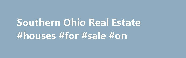 """Southern Ohio Real Estate #houses #for #sale #on http://property.remmont.com/southern-ohio-real-estate-houses-for-sale-on/  Southern OH Real Estate via the Cincinnati MLS Click the """"Get Local"""" tab on any Cincinnati area or Southern Ohio real estate listing for local amenities, schools and neighborhood information. Surf our real estate website for properties confidently. Read our Privacy Policy Buyers will find a vast variety of properties in the southern Ohio real"""