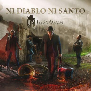 Julion Alvarez Y Su Norteno Banda - Ni Diablo Ni Santo (2017)