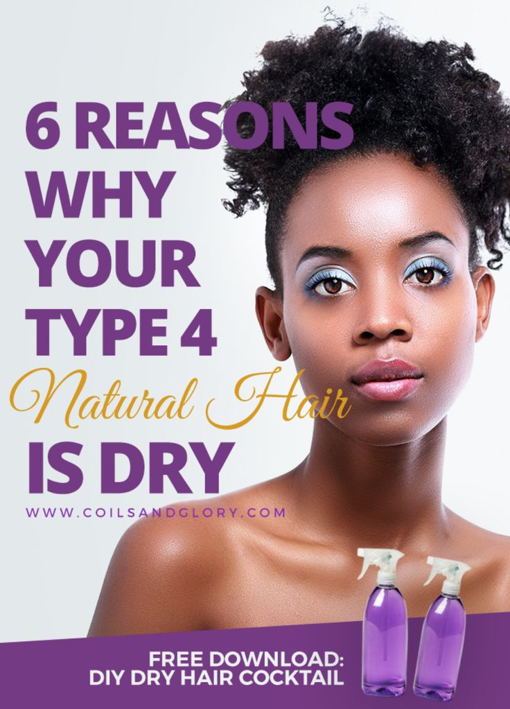 Is your kinky natural hair always dry? Here are 6 reasons why your hair often feels dry and a free DIY cocktail recipe