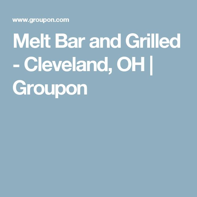 Melt Bar and Grilled - Cleveland, OH | Groupon