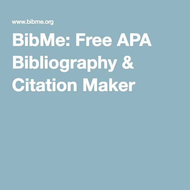 BibMe: Free APA Bibliography & Citation Maker