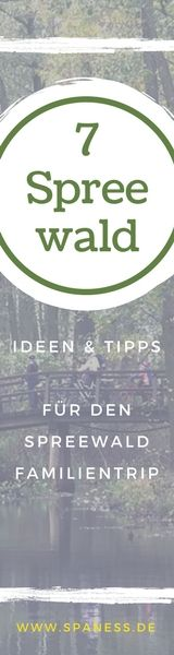 Familien Ausflug in den Spreewald - 7 Tipps & Ideen für Aktivitäten, Übernachtung u.v.m.