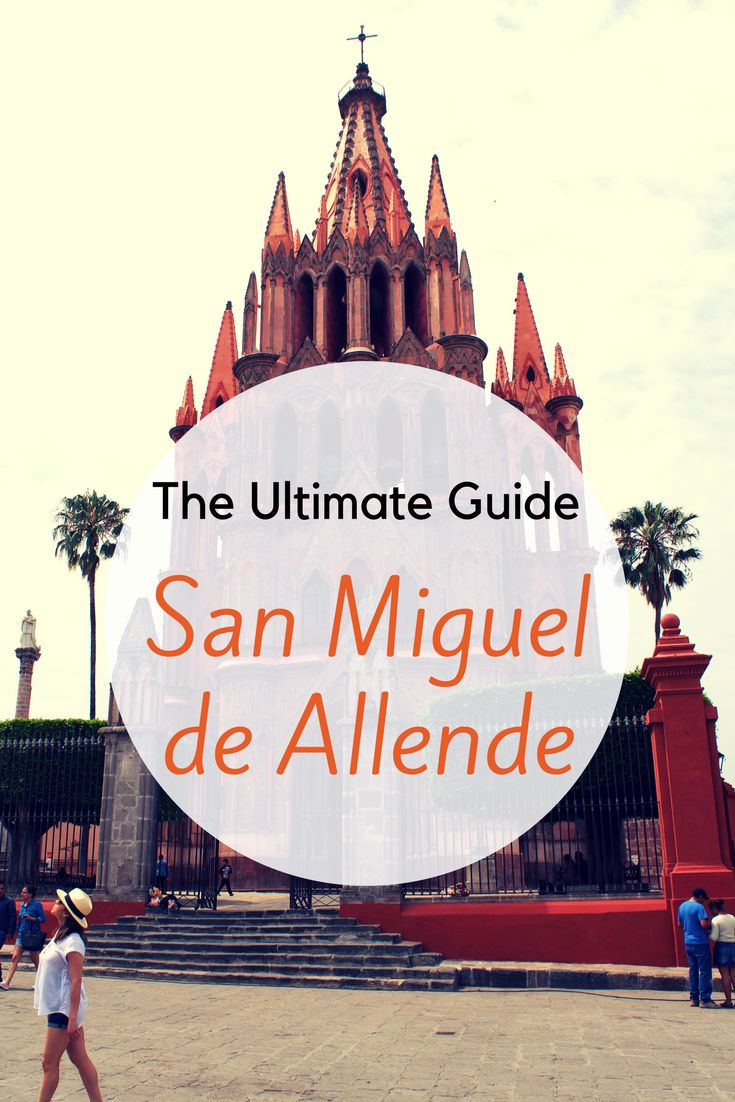 Find the best things to do and places to eat in San Miguel de Allende!