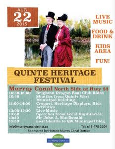 Quinte Heritage Festival takes place on August 22, 2015 at the Murray Canal, north east end, Highway 33 and 12 O'Clock Point Road.