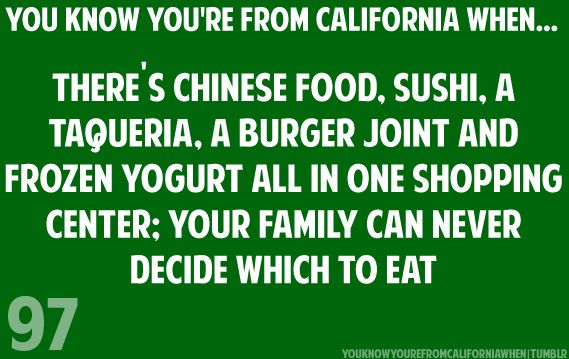 LOL!!  Yep this is so true!  In Pomona there is a place that says Chinese Food, Hamburgers and Donuts ... all in one restaurant - LOL!