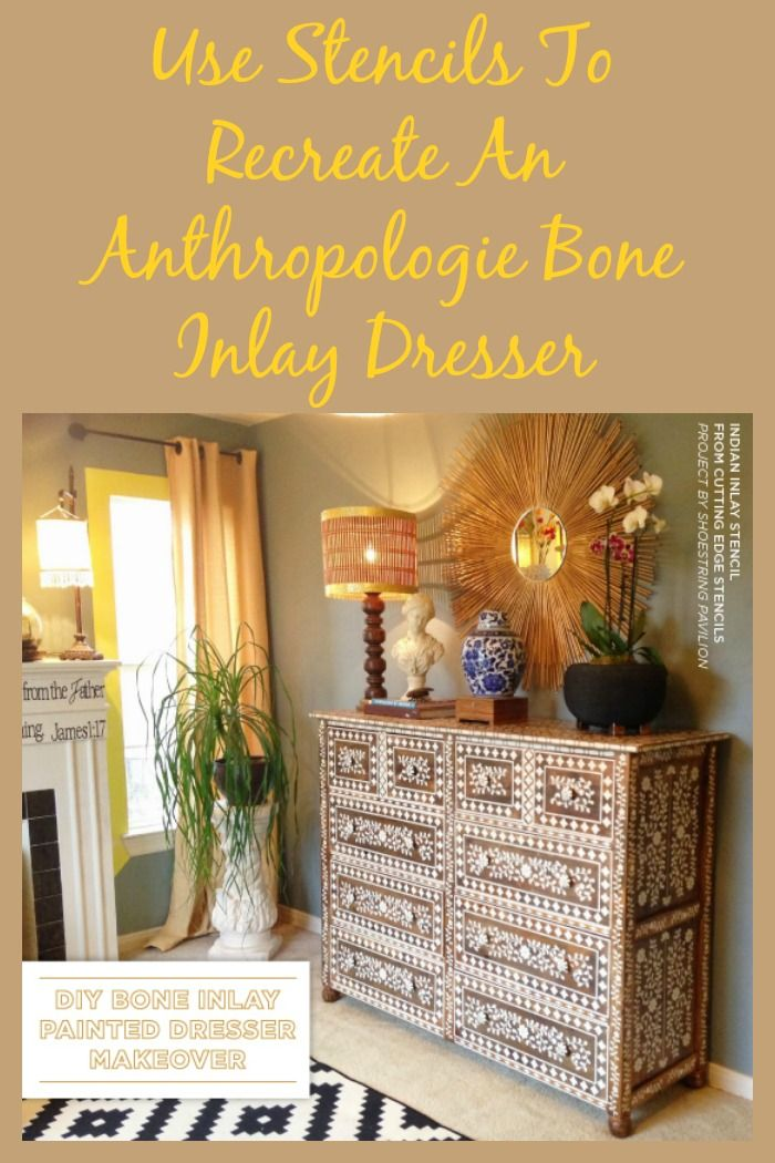 Use stencils (details of stencils used in post) to recreate an Anthropologie Bone Inlay Dresser