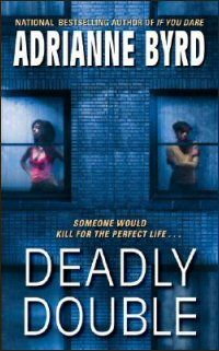 Deadly Double by Adrianne Byrd