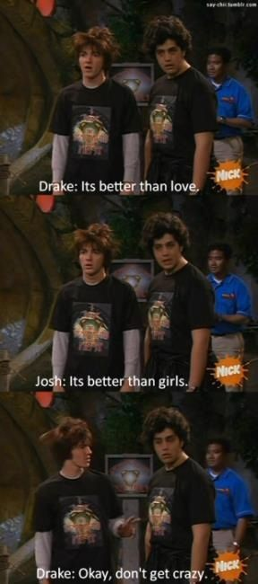 Drake and Josh: one of the few shows that made me laugh out loud.