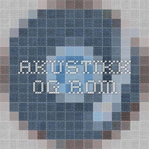 Akustikk og Rom