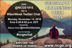 Geography Awareness Week 2016: Join @NCGE1915 for a #GeoWeek Twitter Chat 11/14/16, 8-9pm EDT! Hosted by @mrshuntsclass; #ncgechat