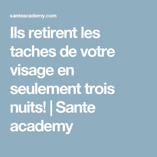 Ils retirent les taches de votre visage en seulement trois nuits! | Sante academy