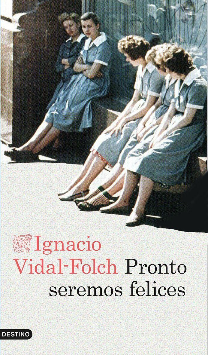 Pronto seremos felices, de Ignacio Vidal-Folch. Elegante, ingeniosa, tierna y sorprendente, una novela de antes y después del Muro en una Europa que se des...