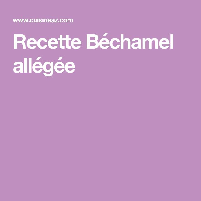 Recette Béchamel allégée