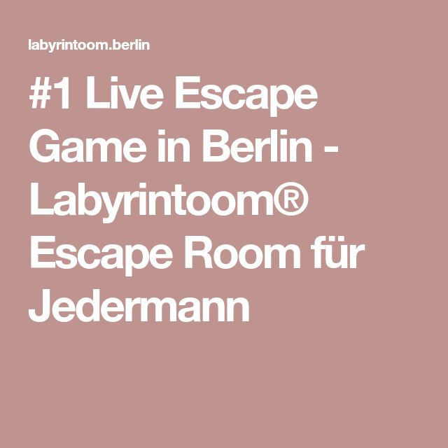 #1 Live Escape Game in Berlin - Labyrintoom® Escape Room für Jedermann