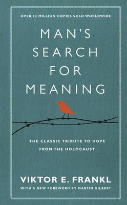 Man's Search For Meaning: The Classic Tribute to Hope from the Holocaust  okian