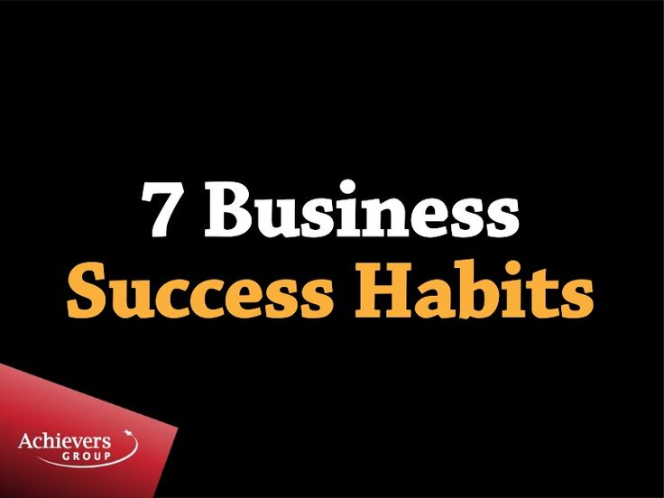 7-business-success-habits by Achievers Group (Australia) via Slideshare