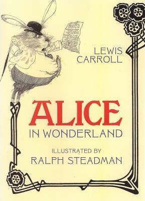 Alice in Wonderland illustrated with Ralph Steadman's audacious and dynamic illustrations - perfect for Carroll's work of satire.