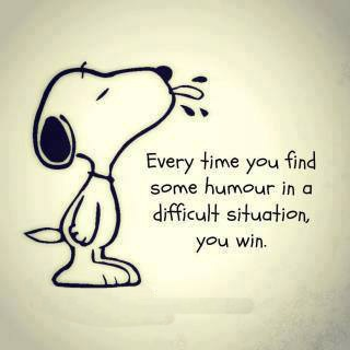 snoopy, every time you find some humor in a difficult situation, you win