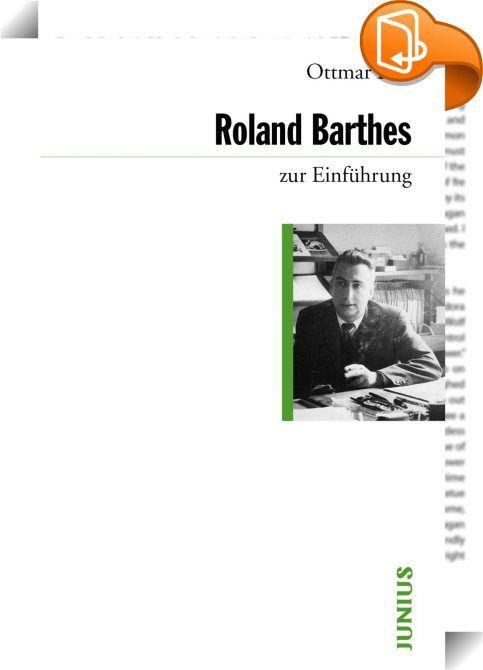 Roland Barthes zur Einführung    ::  Der Zeichentheoretiker und Schriftsteller Roland Barthes (1915 - 1980) steht wie kein anderer Intellektueller für die Entwicklungen des französischen Denkens zwischen Strukturalismus und Poststrukturalismus, Marxismus und Dekonstruktion, Erzähltheorie und Schreibkunst. Als Enfant terrible der Kultur- und Literaturtheorie hat Barthes unsere Sicht der Welt verändert, indem er sie - von Alltagsgegenständen bis zur Haute Couture, von der Literatur und P...