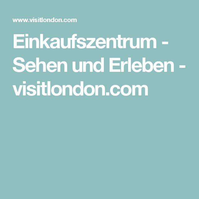 Einkaufszentrum - Sehen und Erleben - visitlondon.com