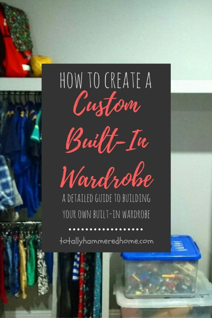 How To Create a Custom Built-In Wardrobe | Totally Hammered Home - A detailed guide to building your own built in wardrobe.  Part One.  Shelves and hanging space.