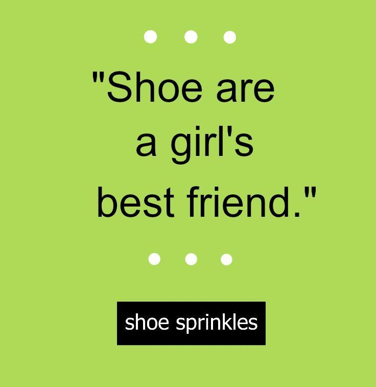 Quotes About Shoes And Friendship: 46 Best Images About Shoe Quotes On Pinterest